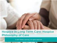 Hospice in Long Term Care: Hospice Philosophy of Care