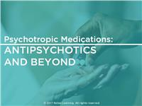 Psychotropic Medications: Antipsychotics and Beyond