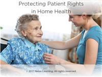 Protecting Patient Rights in Home Health