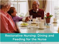 Restorative Nursing: Dining and Feeding for the Nurse