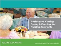 Restorative Nursing: Dining and Feeding for Nursing Assistants