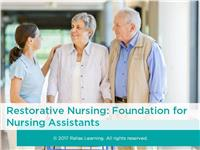 Restorative Nursing: Foundation for Nursing Assistants